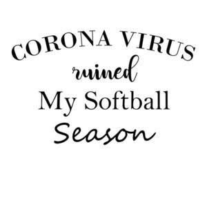Coronavirus Ruined My Softball Season Coronavirus Shirt