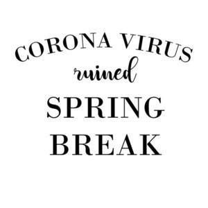 Coronavirus Ruined Spring Break Funny Coronavirus shirt