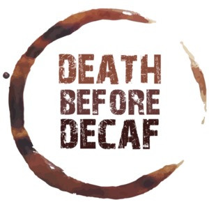 Death Before Decaf - Coffee T-Shirt