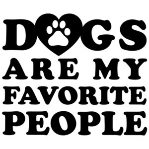 Dogs are my favorite people - funny dog lover t-shirt