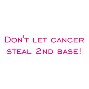 Don't let cancer steal 2nd base! Shirt