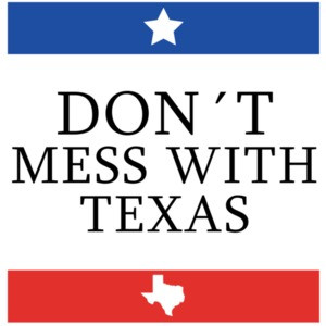 Don't mess with Texas - Texas T-Shirt