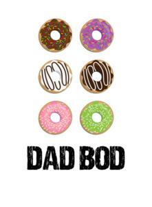 Donut Dad Bod - Funny donut dad t-shirt