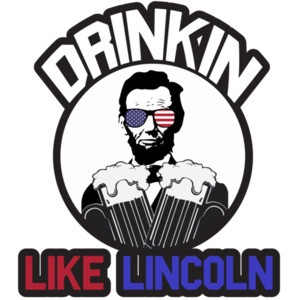 Drinkin Like Lincoln - Funny Drinking T-Shirt