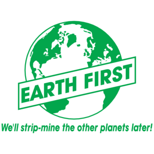 Earth First, We'll Strip-mine The Other Planets Later T-shirt