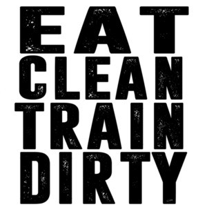 eat clean train dirty - work out t-shirt