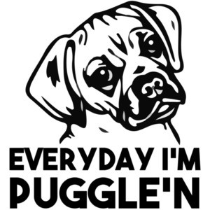 Everyday I'm Puggle'n - Puggle T-Shirt