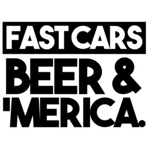 Fast Cars, Beer, & 'Merica. Patriotic T-Shirt
