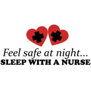 Feel safe at night... sleep with a nurse t-shirt
