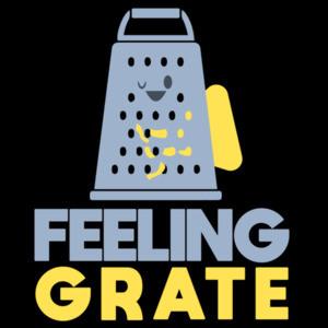 Feeling Grate - funny pun t-shirt