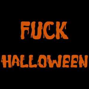 Fuck Halloween - Halloween Shirt