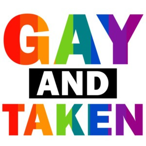 Gay and Taken - Gay Pride T-Shirt