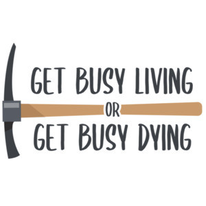 Get busy living or get busy dying - The Shawshank Redemption - 90's T-Shirt