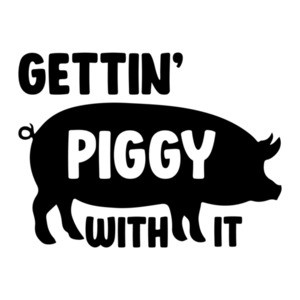 Gettin'd piggy with it - funny bacon t-shirt