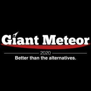 Giant Meteor 2020 - Better Than The Alternatives Funny Political Shirt