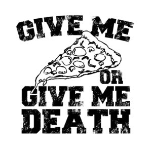 Give Me Pizza Or Give Me Death T-Shirt