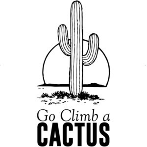 Go Climb A Cactus T-Shirt