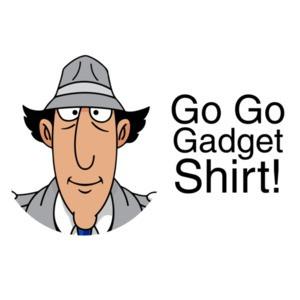 Go Go Gadget Shirt! Inspector Gadget T-Shirt