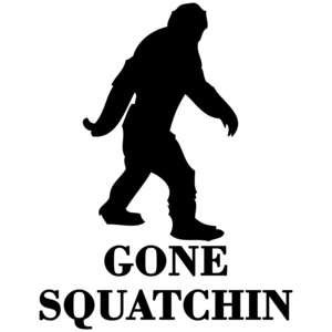 Gone Squatching, Finding Bigfoot, Squatch. Funny T-shirt