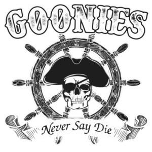 GOONIES NEVER SAY DIE! Shirt