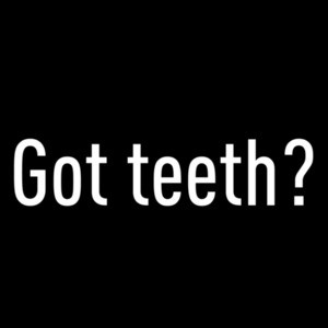 Got Teeth - Funny Dentist T-Shirt