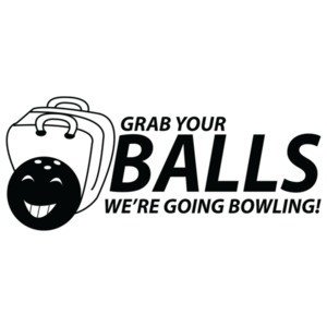 Grab Your Balls We're Going Bowling! Kids Shirt