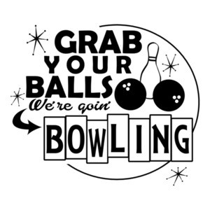 Grab Your Balls We're Going Bowling Updated T-Shirt