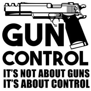 Gun Control It's not about guns it's about control Pro Gun T-Shirt