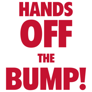 Hands Off The Bump! Funny Maternity Shirt