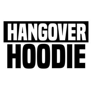 Hangover Hoodie - Drinking Hoodie