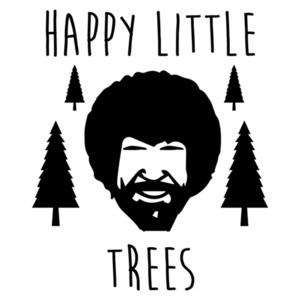 Happy Little Trees - Bob Ross Funny T-Shirt