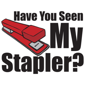 Have You Seen My Stapler - Office Space T-shirt