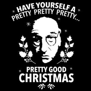 Have yourself a pretty pretty pretty pretty good Christmas - Lary David T-Shirt - Curb Your Ethusiam T-Shirt