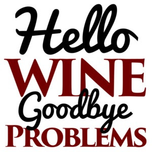 Hello Wine - Goodbye Problems - Funny wine t-shirt