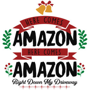 Here comes Amazon Here comes amazon - right down my driveway - funny Christmas T-Shirt