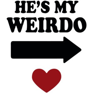 He's My Weirdo T-Shirt