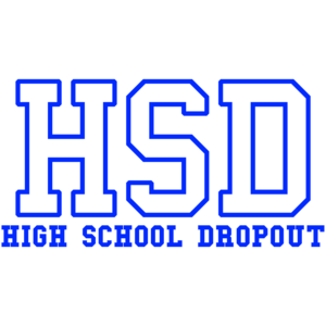 High School Dropout Shirt