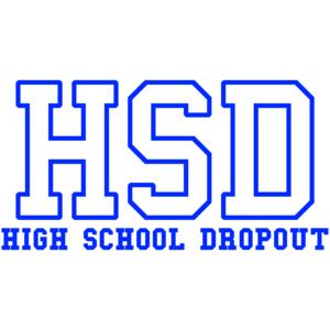 High School Dropout Shirt