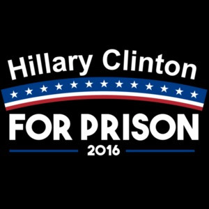 Hillary Clinton For Prison 2016 Anti-Hillary T-Shirt