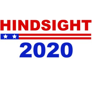 Hindsight 2020 - Funny Political T-Shirt