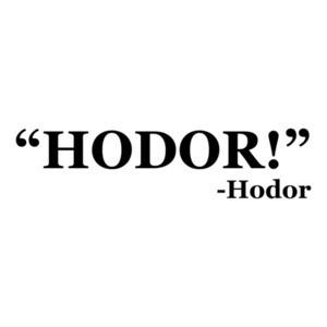 Hodor! Hodor Quote Tee Shirt