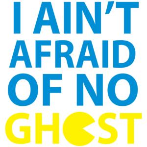 I Ain't Afraid Of No Ghost Pac-man T-shirt
