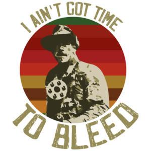 I ain't got time to bleed - Blain - Jesse Ventura - Predator - 80's t-shirt