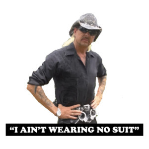I Ain't Wearing No Suit Joe Exotic Quote Tee Shirt