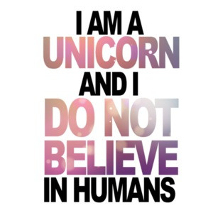 I am a unicorn and I do not believe in humans - Funny T-Shirt