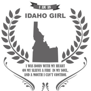 I am an Idaho Girl - Idaho T-Shirt