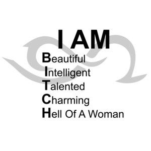 I AM BITCH - Beautiful Intelligent Tallented Charming Hell Of A Woman. Funny T-Shirt