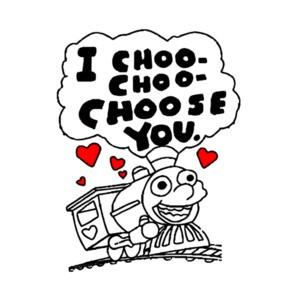 I choo-choo choose you - happy valentines - t-shirt