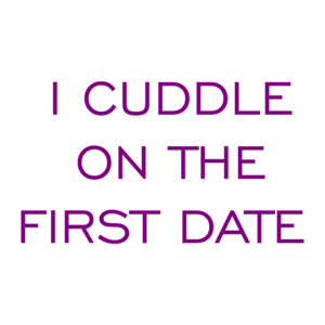 I Cuddle On The First Date  Shirt
