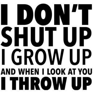 I don't shut up I grow up and when I look at you I throw up - Stand By Me T-Shirt - 80's t-shirt